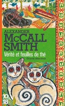 Vérité et feuilles de thé - AlexanderMcCall Smith