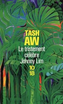 Le tristement célèbre Johnny Lim - TashAw