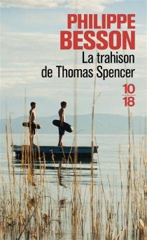La trahison de Thomas Spencer - PhilippeBesson