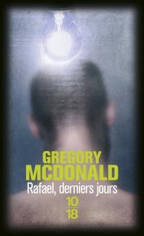 Rafael, derniers jours - GregoryMcdonald