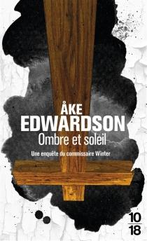Ombre et soleil : une enquête du commissaire Winter - AkeEdwardson