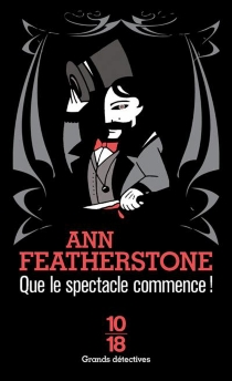 Que le spectacle commence ! - Ann Featherstone