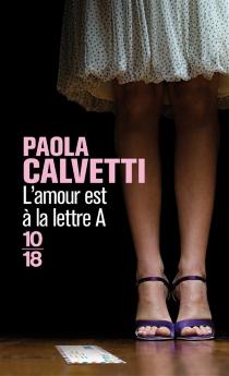 L'amour est à la lettre A - PaolaCalvetti