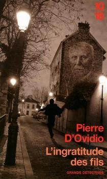 L'ingratitude des fils - Pierre d'Ovidio