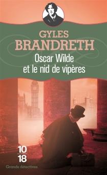 Oscar Wilde et le nid de vipères - GylesBrandreth