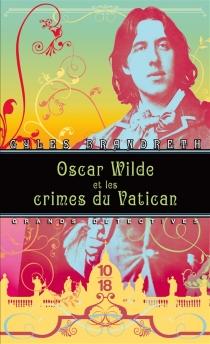 Oscar Wilde et les crimes du Vatican - GylesBrandreth