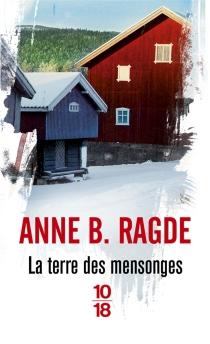 La terre des mensonges - Anne BirkefeldtRagde