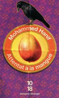 Attentat à la mangue - MohammedHanif