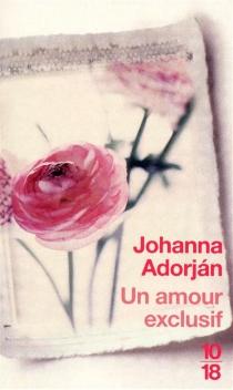 Un amour exclusif - JohannaAdorján