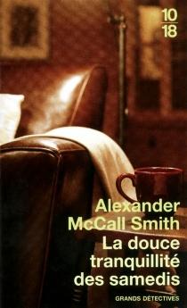 La douce tranquillité des samedis - AlexanderMcCall Smith
