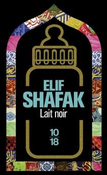 Lait noir - ElifShafak