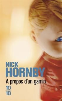 A propos d'un gamin - NickHornby