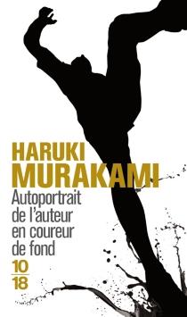 Autoportrait de l'auteur en coureur de fond - HarukiMurakami