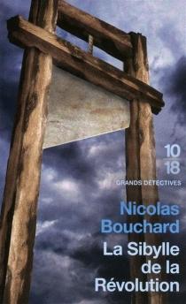 La sibylle de la Révolution : une aventure de Marie-Adélaïde Lenormand - NicolasBouchard