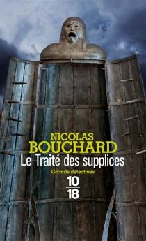 Le traité des supplices - NicolasBouchard
