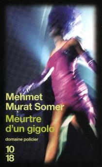 Meurtre d'un gigolo - Mehmet MuratSomer