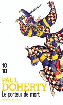 Le porteur de mort - Paul CharlesDoherty
