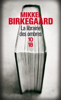 La librairie des ombres - MikkelBirkegaard