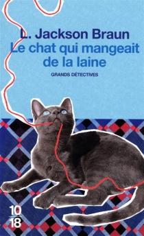 Le chat qui mangeait de la laine - Lilian JacksonBraun