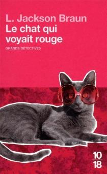 Le chat qui voyait rouge - Lilian JacksonBraun
