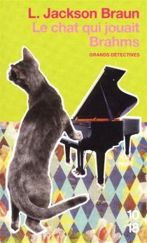 Le chat qui jouait Brahms - Lilian JacksonBraun