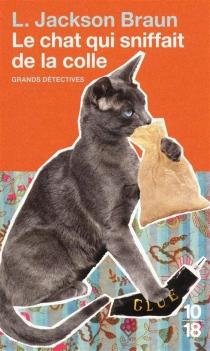 Le chat qui sniffait de la colle - Lilian JacksonBraun