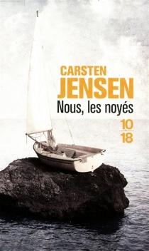 Nous, les noyés - CarstenJensen
