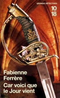 Car voici que le jour vient : une enquête de Gilles Bayonne - FabienneFerrère