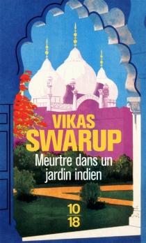 Meurtre dans un jardin indien - VikasSwarup