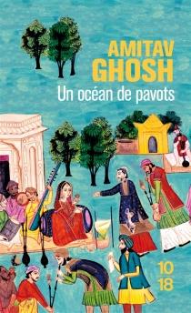 Un océan de pavots - AmitavGhosh