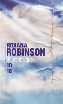 Jours toxiques - RoxanaRobinson