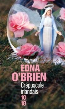 Crépuscule irlandais - EdnaO'Brien
