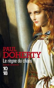 Le règne du chaos - Paul CharlesDoherty