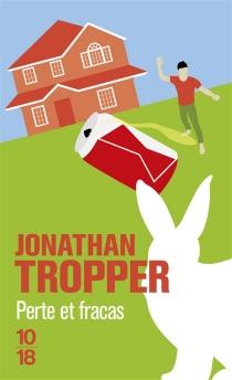Perte et fracas - JonathanTropper
