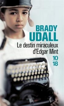 Le destin miraculeux d'Edgar Mint| Suivi de Un Noël en Arizona - BradyUdall