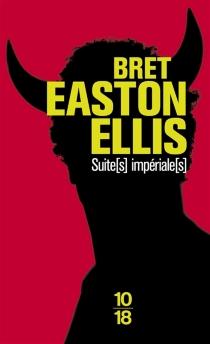 Suite(s) impériale(s) - Bret EastonEllis