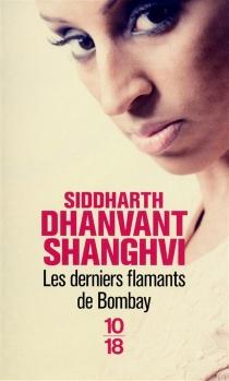 Les derniers flamants de Bombay - Siddharth DhanvantShanghvi