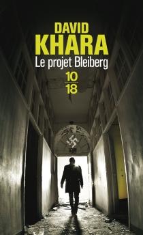 Le projet Bleiberg - David S.Khara