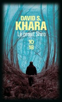 Le projet Shiro - David S.Khara