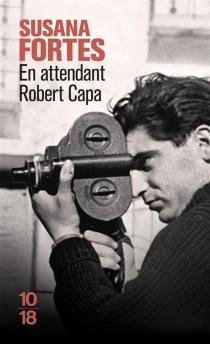 En attendant Robert Capa - SusanaFortes