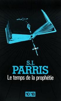 Le temps de la prophétie - S.J.Parris