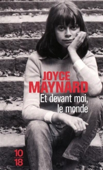 Et devant moi, le monde - JoyceMaynard