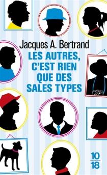 Les autres, c'est rien que des sales types - Jacques AndréBertrand