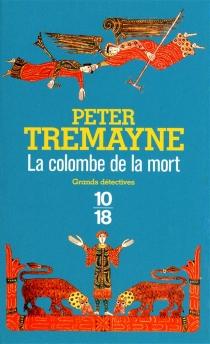 La colombe de la mort - PeterTremayne