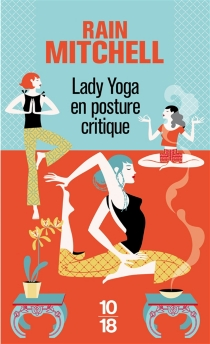 Lady Yoga en posture critique - Rain Mitchell