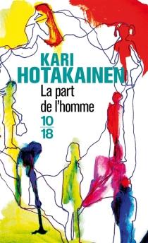 La part de l'homme - KariHotakainen