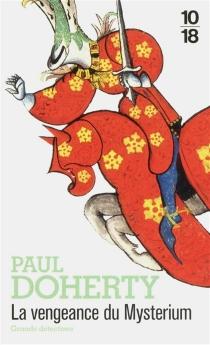 La vengeance du Mysterium - Paul CharlesDoherty