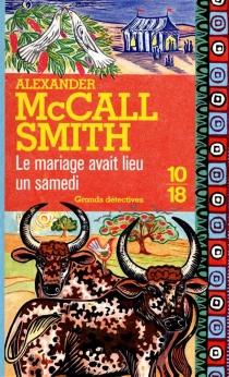 Le mariage avait lieu un samedi - AlexanderMcCall Smith