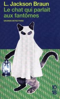 Le chat qui parlait aux fantômes - Lilian JacksonBraun