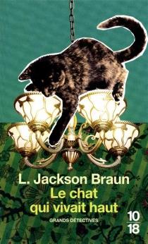 Le chat qui vivait haut - Lilian JacksonBraun